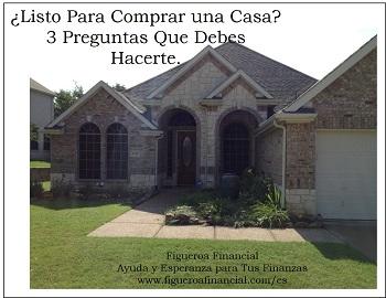 ¿Listo Para Comprar una Casa? 3 Preguntas Que Debes Hacerte.