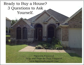 Ready To Buy a House? 3 Questions To Ask Yourself.