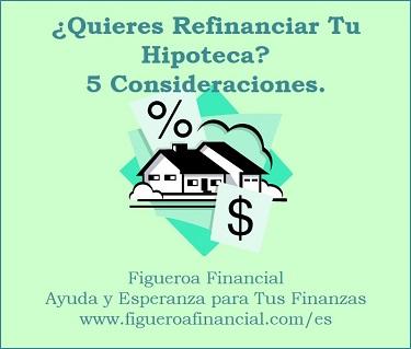 ¿Quieres Refinanciar Tu Hipoteca? 5 Consideraciones.
