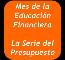 Mes de la Educacion Financiera: Serie sobre el Presupuesto