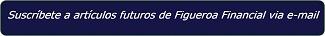 Suscribete a Articulos de Figueroa Financial.
