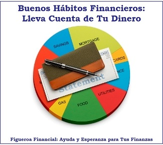 Buenos Habitos Financieros: Lleva Cuenta de tu Dinero