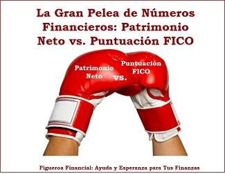 La Gran Pelea de Numeros Financieros: Patrimonio Neto vs. Puntuacion FICO
