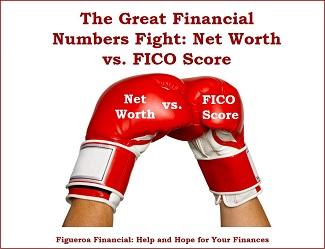 The Great Financial Numbers Fight: Net Worth vs. FICO Score