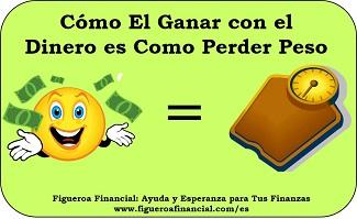Ganar con el Dinero es Como Perder Peso