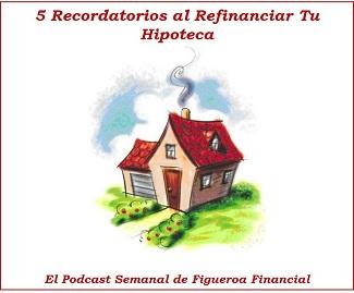 5 Recordatorios al Refinaciar tu Hipoteca