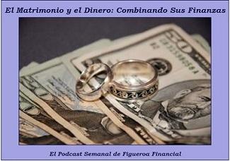 Matrimoni y Dinero: Combinando Sus Finanzas