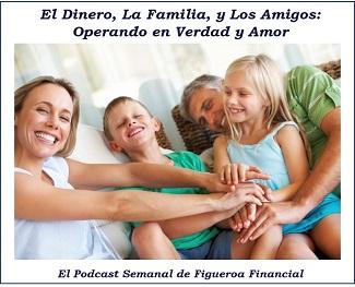 Podcast: El Dinero, La Familia, y los Amigos: Operando en Verdad y Amor