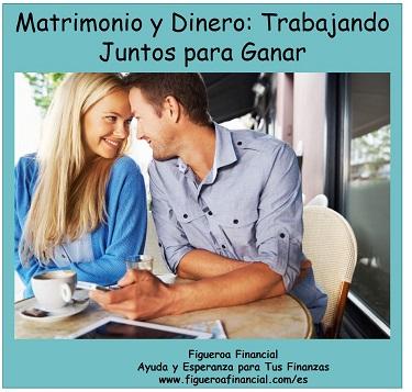 Matrimonio y Dinero: Trabjando Juntos Para Ganar