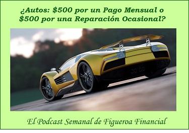 ¿Autos: $500 por un Pago Mensual o $500 por una Reparación Ocasional?