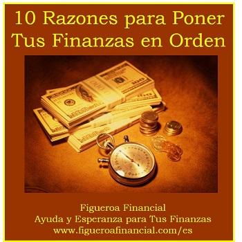 10 Razones para Poner Tus Finanzas en Orden