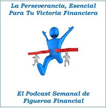 La Perseverancia, Esencial para tu Victoria Financiera