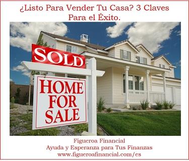 ¿Listo Para Vender Tu Casa? 3 Claves Para el Éxito.