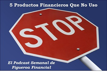 5 Productos Financieros Que No Uso