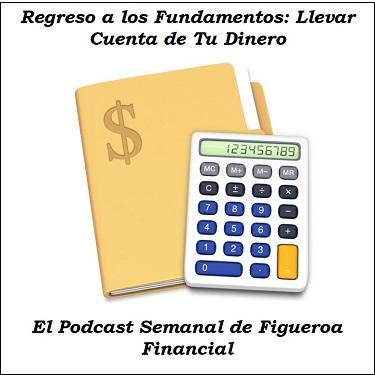 Regreso a los Fundamentos: Llevar Cuenta de Tu Dinero