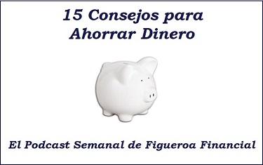 Podcast 15 Consejos para Ahorrar Dinero