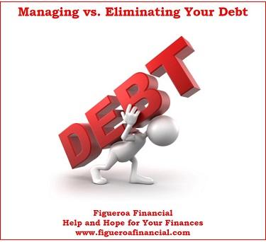 Managing vs. Eliminating Debt