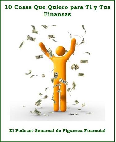 10 Cosas Que Quiero para Ti y Tus Finanzas