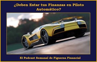 ¿Deben Estar tus Finanzas en Piloto Automático?