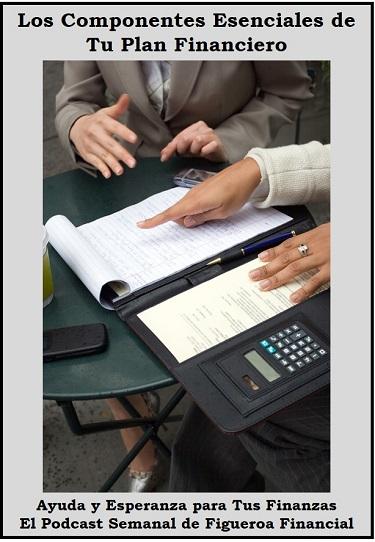 Los Componentes Esenciales de Tu Plan Financiero