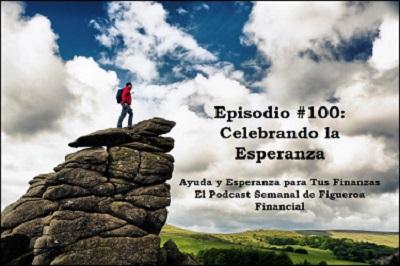 Episodio #100: Celebrando la Esperanza