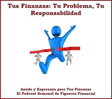 Tus Finanzas: Tu Problemas, Tu Responsabilidad