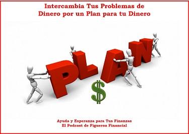 Intercambia Tus Problemas de Dinero por un Plan para tu Dinero